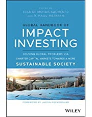 Global Handbook of Impact Investing: Solving Global Problems Via Smarter Capital Markets Towards A More Sustainable Society