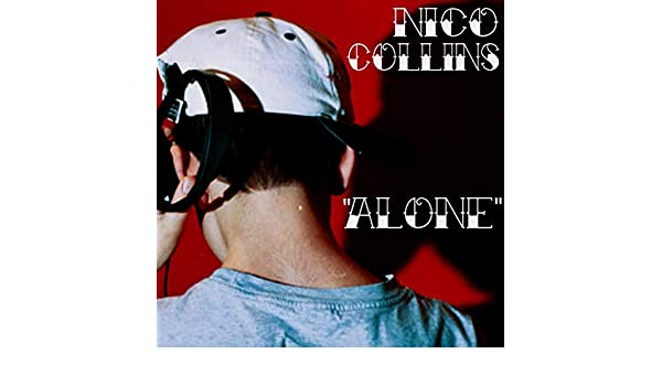 Alone Explicit By Nico Collins On Amazon Music Amazon Com
