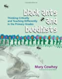 img - for Black Ants and Buddhists: Thinking Critically and Teaching Differently in the Primary Grades book / textbook / text book