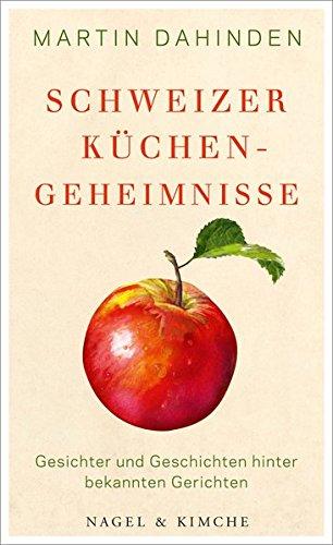Schweizer Küchengeheimnisse: Gesichter und Geschichten hinter bekannten Gerichten