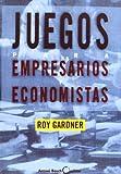 Juegos Para Empresarios Economistas (Spanish Edition)