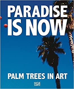 paradise is now palm trees in art