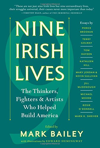 - Nine Irish Lives: The Thinkers, Fighters, and Artists Who Helped Build America