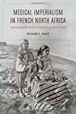 Medical Imperialism in French North Africa: Regenerating the Jewish Community of Colonial Tunis (France Overseas: Studies in Empire and Decolonization)