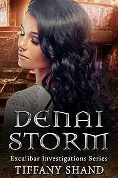 Denai Storm (urban fantasy mystery romance) (Excalibar Investigation Series Book 3) by [Shand, Tiffany]