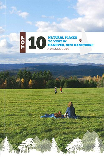 Top Ten Natural Places to Visit in Hanover, New Hampshire