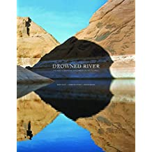 Drowned River: The Death and Rebirth of Glen Canyon on the Colorado