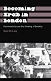Becoming Arab in London, Aly, Ramy M. K., 0745333583