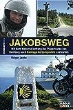 Jakobsweg: Eine Motorradreise auf dem historischen Jakobsweg von Hamburg nach Santiago de Compostela und zurück