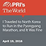 I Traveled to North Korea to Run in the Pyongyang Marathon, and It Was Fine | Alec Ash