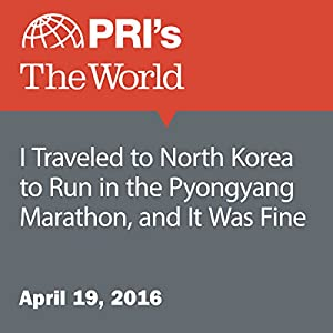 I Traveled to North Korea to Run in the Pyongyang Marathon, and It Was Fine