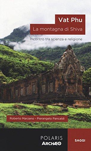 Vat Phu. La montagna di Shiva. Incontro tra scienza e religione
