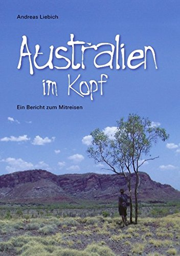 Australien im Kopf. Ein Bericht zum Mitreisen