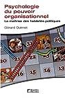 Psychologie du pouvoir organisationnel : La maîtrise des habiletés politiques par Ouimet