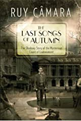THE LAST SONGS OF AUTUMN - The Shadowy Story of the Mysterious Count of Lautréamont Kindle Edition