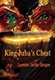 King Juba's Chest, Leander Jackie Grogan, 162620215X