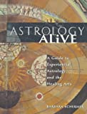 img - for Astrology Alive: A Guide to Experiential Astrology and the Healing Arts by Barbara Schermer (1998-04-03) book / textbook / text book