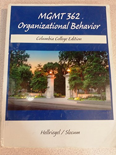 Mgmt 362 Organizational Behavior (Columbia College Edition)