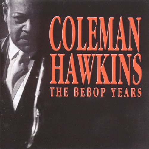 Coleman Hawkins - The Bebop Years (4cd) By Coleman Hawkins (2001-02-13) - Zortam Music