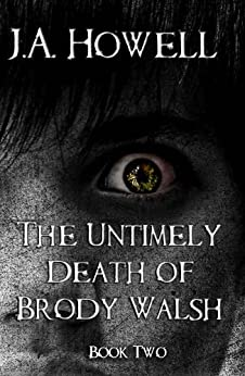 The Untimely Death of Brody Walsh (The Possess Saga Book 2) by [Howell, J.A.]