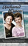 Uncharted Waters: The Life & Loves of Emily Fahrmann, An Austrian Landlady's Daughter