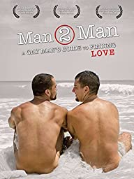 Man 2 Man - A Gay Man\'s Guide to Finding Love