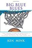 Big Blue Blues, Ken Mink, 1466481633