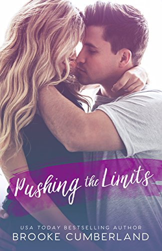 Pushing the Limits : A Student/Teacher Romance Standalone