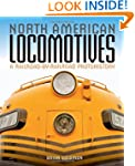 North American Locomotives: A Railroa...
