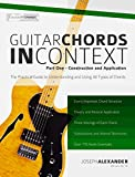 Guitar Chords in Context Part One: Learn to construct and apply essential guitar chords