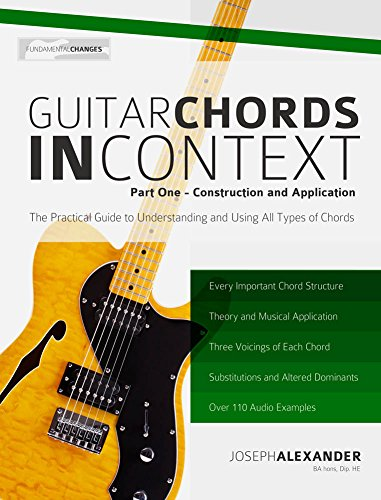 Guitar Chords in Context Part One: Learn to construct and apply ...