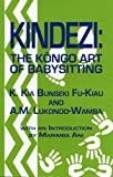 Kindezi: The Kongo Art of Babysitting, K. Kia Bunseki, 1580730256