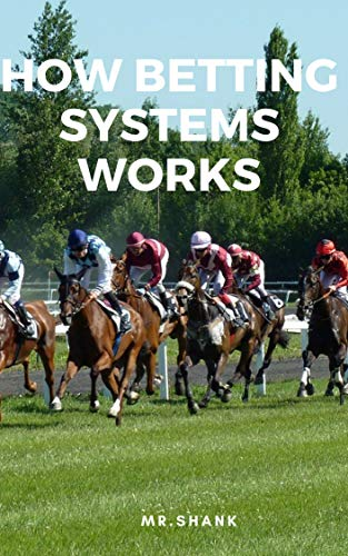 How Betting System Works: A quick and Simple Guide ()