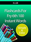 Flashcards For Fry's 6th 100 Instant Words Simple And Easy (Fry Flashcards Simple And Easy)