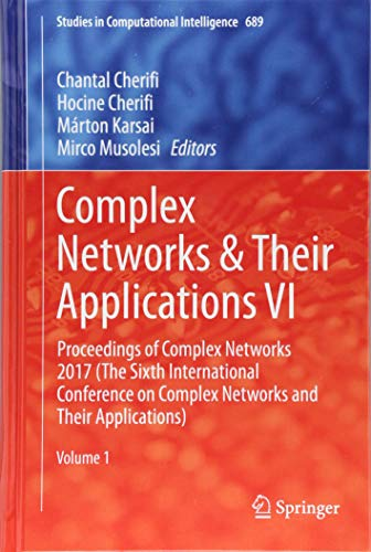 4: Complex Networks & Their Applications VI: Proceedings of Complex Networks 2017 (The Sixth International Conference on Complex Networks and Their ... (Studies in Computational Intelligence)-cover