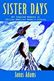 img - for Sister Days: 365 Inspired Moments in African American Women's History book / textbook / text book