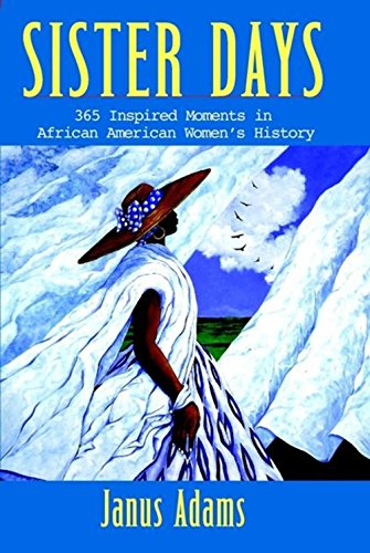 Download Sister Days: 365 Inspired Moments in African American Women's History PDF