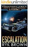 """Ep.#1 - """"Escalation"""" (The Frontiers Saga - Part 2: Rogue Castes)"""
