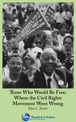 Those Who Would Be Free: Where the Civil Rights Movement Went Wrong