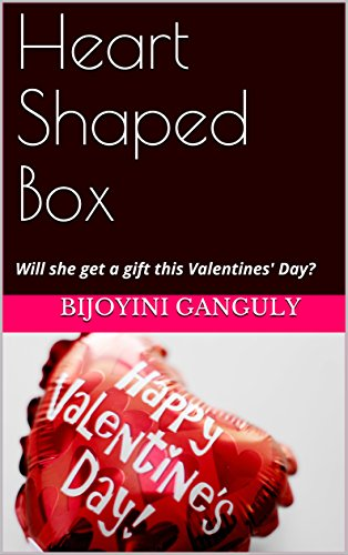 Heart Shaped Box: Will she get a gift this Valentines' Day?
