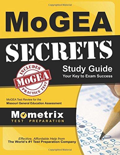 MoGEA Secrets Study Guide: MoGEA Test Review for the Missouri General Education Assessment (Mometrix Secrets Study Guides)