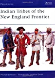 Indian Tribes of the New England Frontier, Michael Johnson, 1841769371