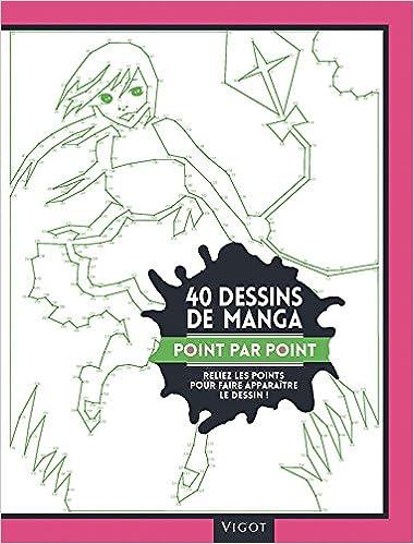 Livre 40 dessins de manga point par point : Reliez les points pour faire apparaître le dessin ! epub, pdf