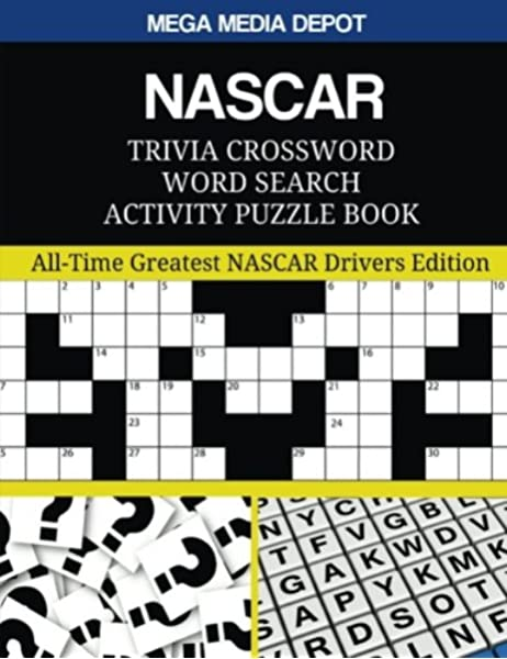 Amazon Com Nascar Trivia Crossword Word Search Activity Puzzle Book All Time Greatest Nascar Drivers Edition 9781544108186 Depot Mega Media Books