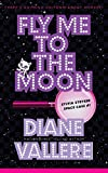 Fly Me To The Moon: Sylvia Stryker Space Case #1 (Space Case Mystery)