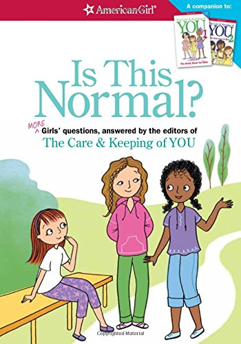 Is This Normal? MORE Girls' Questions, Answered by the Editors of The Care & Keeping of You
