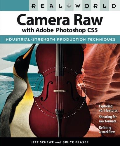 Real World Camera Raw with Adobe Photoshop CS5 (Camera Real Video Digital)