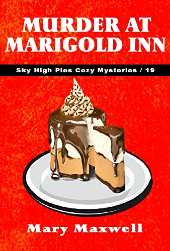 (Murder at Marigold Inn (Sky High Pies Cozy Mysteries Book 19))