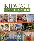The Kidspace Idea Book, Wendy Adler Jordan, 1561586315