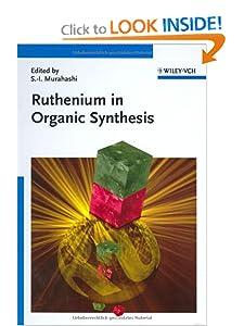 Ruthenium in Organic Synthesis Shun-Ichi Murahashi